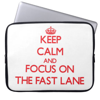 Keep Calm and focus on The Fast Lane Laptop Computer Sleeves