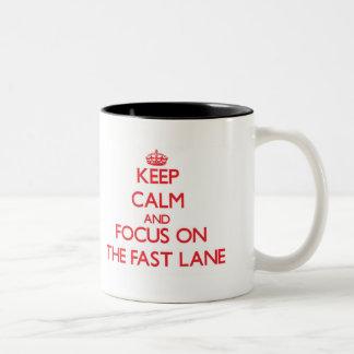 Keep Calm and focus on The Fast Lane Mug