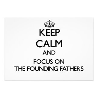 Keep Calm and focus on The Founding Fathers Invite