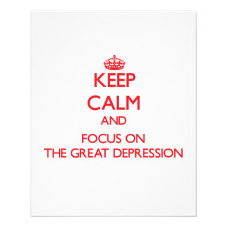 Keep Calm and focus on The Great Depression Flyers
