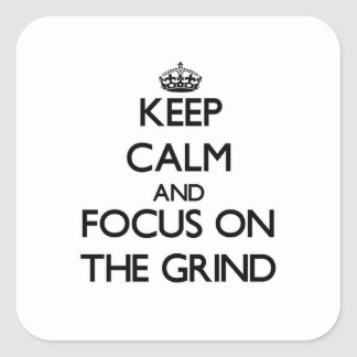 Keep Calm and focus on The Grind Sticker