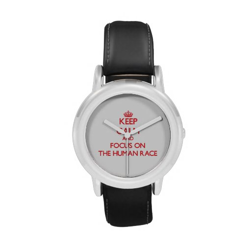 Keep Calm and focus on The Human Race Wrist Watch