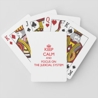 Keep Calm and focus on The Judicial System Poker Deck