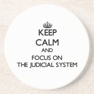 Keep Calm and focus on The Judicial System Coaster