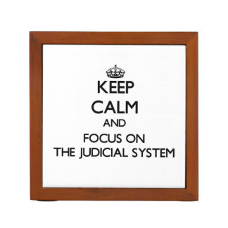 Keep Calm and focus on The Judicial System Pencil/Pen Holder