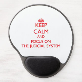 Keep Calm and focus on The Judicial System Gel Mouse Pad