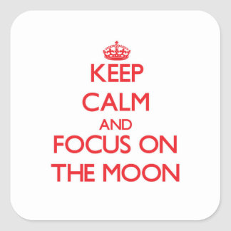 Keep Calm and focus on The Moon Square Sticker
