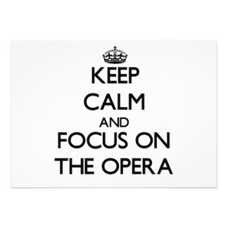 Keep Calm and focus on The Opera Custom Announcement