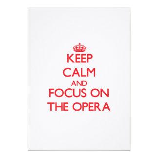 Keep Calm and focus on The Opera Invitation