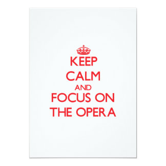 Keep Calm and focus on The Opera 5x7 Paper Invitation Card