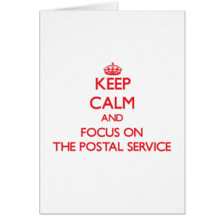 Keep Calm and focus on The Postal Service Greeting Card