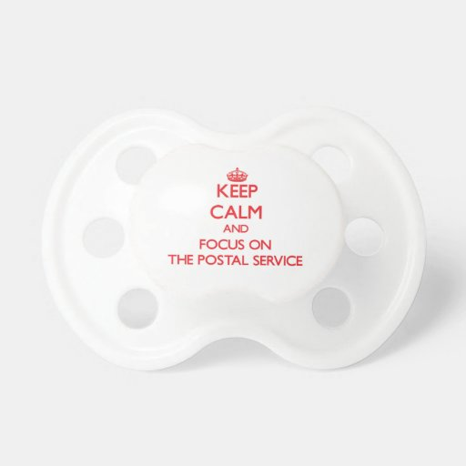 Keep Calm and focus on The Postal Service Baby Pacifiers