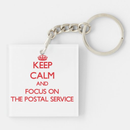 Keep Calm and focus on The Postal Service Square Acrylic Key Chains