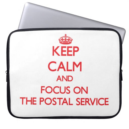 Keep Calm and focus on The Postal Service Laptop Sleeves
