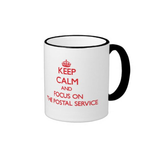 Keep Calm and focus on The Postal Service Mugs