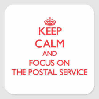 Keep Calm and focus on The Postal Service Square Sticker