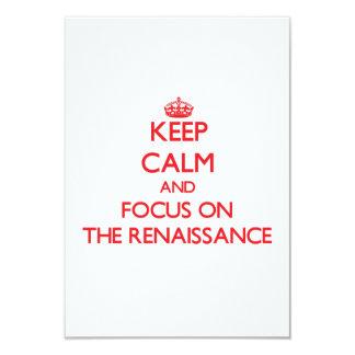 """Keep Calm and focus on The Renaissance 3.5"""" X 5"""" Invitation Card"""