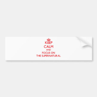 Keep Calm and focus on The Supernatural Bumper Sticker
