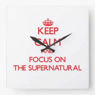 Keep Calm and focus on The Supernatural Square Wallclock