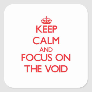 Keep Calm and focus on The Void Square Stickers