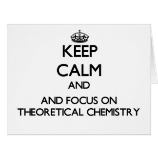 Keep calm and focus on Theoretical Chemistry Greeting Card