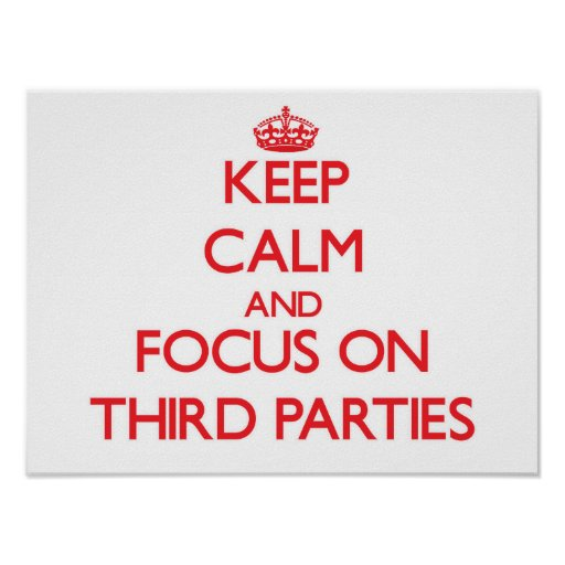 Keep Calm and focus on Third Parties Poster