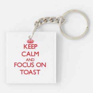 Keep Calm and focus on Toast Double-Sided Square Acrylic Key Ring