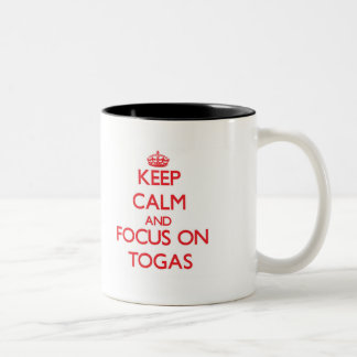 Keep Calm and focus on Togas Two-Tone Mug