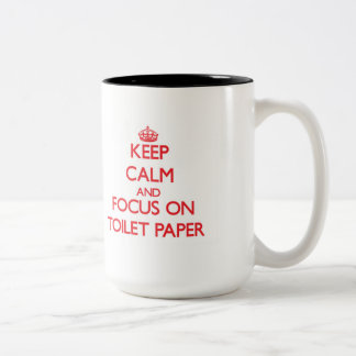Keep Calm and focus on Toilet Paper Two-Tone Mug