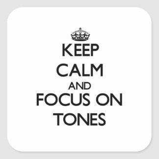 Keep Calm and focus on Tones Stickers