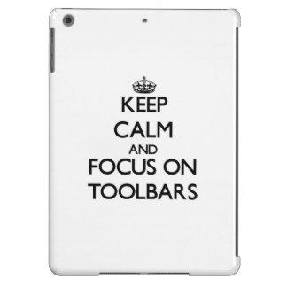 Keep Calm and focus on Toolbars iPad Air Covers