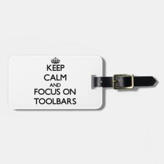 Keep Calm and focus on Toolbars Bag Tag