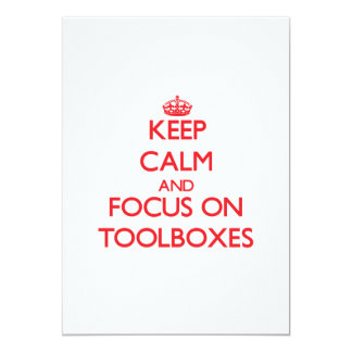 Keep Calm and focus on Toolboxes 13 Cm X 18 Cm Invitation Card