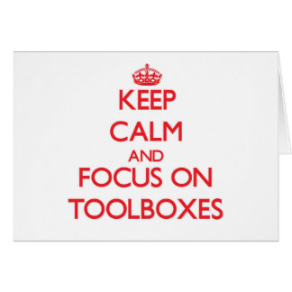 Keep Calm and focus on Toolboxes Greeting Card