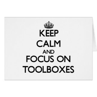 Keep Calm and focus on Toolboxes Cards