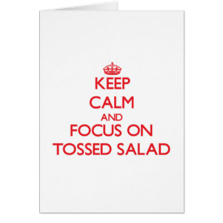 Keep Calm and focus on Tossed Salad Cards