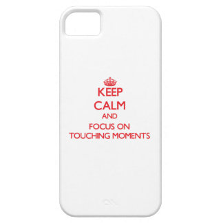 Keep Calm and focus on Touching Moments iPhone 5 Cover