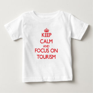Keep Calm and focus on Tourism T-shirt