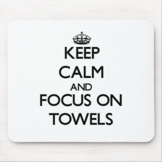 Keep Calm and focus on Towels Mousepad