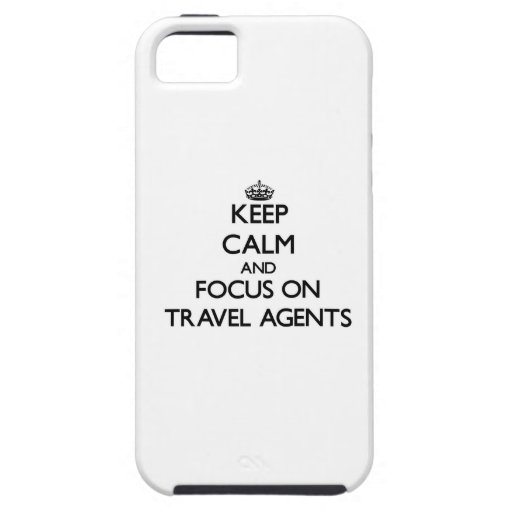Keep Calm and focus on Travel Agents iPhone 5 Cases