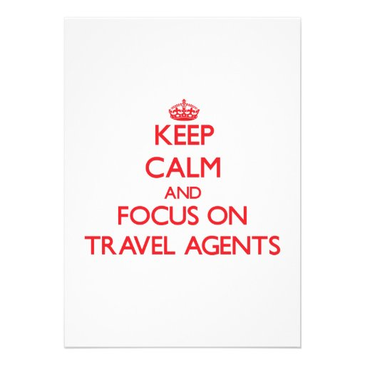 Keep Calm and focus on Travel Agents Personalized Invites