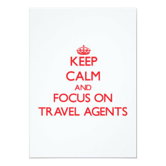 """Keep Calm and focus on Travel Agents 5"""" X 7"""" Invitation Card"""
