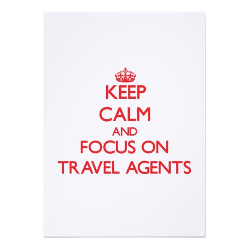 Keep Calm and focus on Travel Agents Card