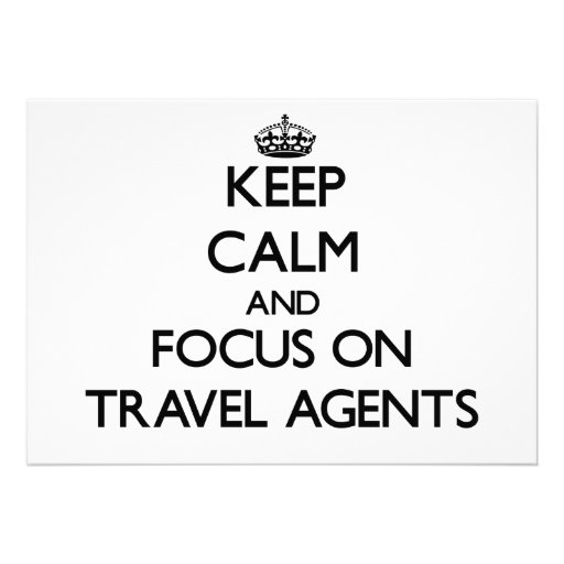 Keep Calm and focus on Travel Agents Invitation