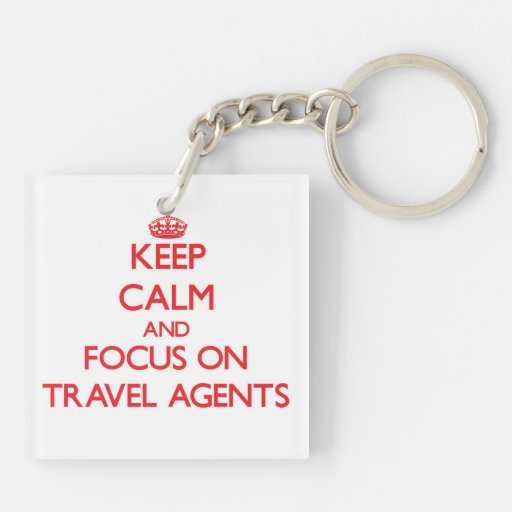 Keep Calm and focus on Travel Agents Square Acrylic Keychain