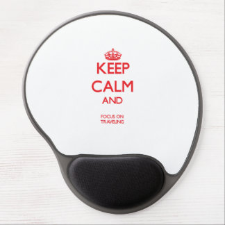 Keep calm and focus on TRAVELING Gel Mousepads