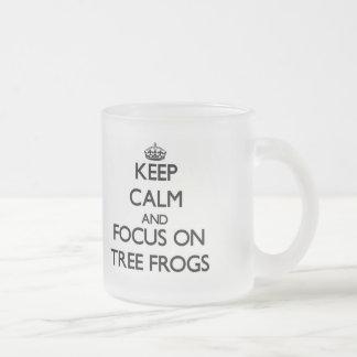 Keep Calm and focus on Tree Frogs Coffee Mugs