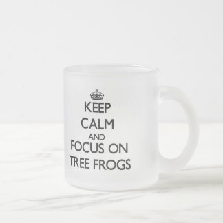 Keep Calm and focus on Tree Frogs Frosted Glass Mug
