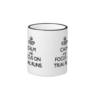 Keep Calm and focus on Trial Runs Ringer Mug