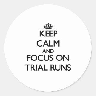 Keep Calm and focus on Trial Runs Sticker